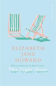 Elizabeth Jane Howard: The Light Years: The Cazalet Chronicles 1