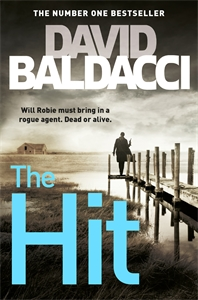 David Baldacci: The Hit: A Will Robie Novel 2