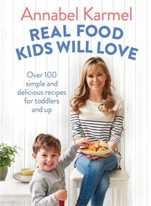 Annabel Karmel: Real Food Kids Will Love