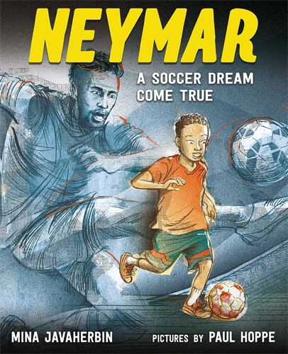 Mina Javaherbin: Neymar: A Soccer Dream Come True