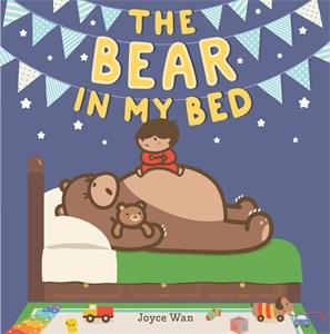 Joyce Wan: The Bear in My Bed