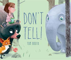Tom Booth: Don't Tell!