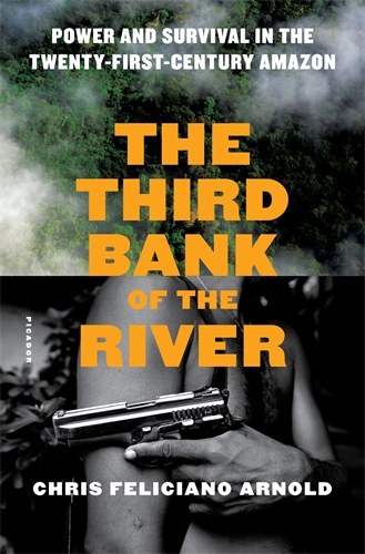 Chris Feliciano Arnold: The Third Bank of the River