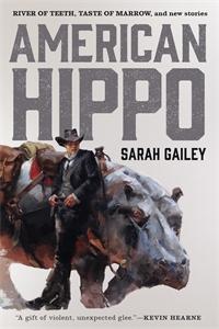Sarah Gailey: American Hippo