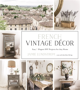 Jamie Lundstrom: French Vintage Decor