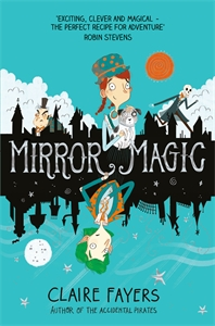 Claire Fayers: Mirror Magic