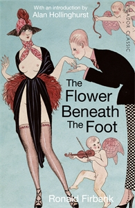 Ronald Firbank: The Flower Beneath the Foot