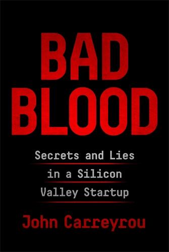 John Carreyrou: Bad Blood