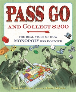 Tanya Lee Stone: Pass Go and Collect $200 : The Real Story of How Monopoly Was Invented