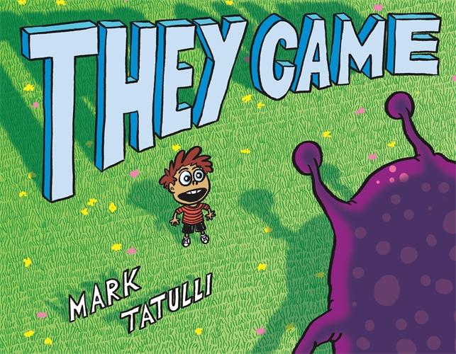 Mark Tatulli: They Came
