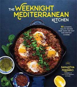 Samantha Ferraro: The Weeknight Mediterranean Kitchen