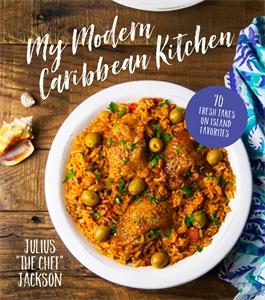 Julius Jackson: My Modern Caribbean Kitchen