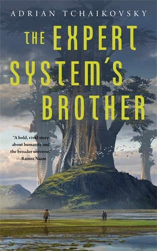 Adrian Tchaikovsky: The Expert System's Brother
