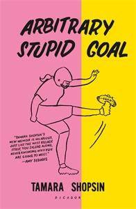 Tamara Shopsin: Arbitrary Stupid Goal