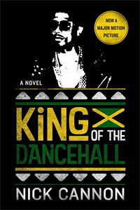 Nick Cannon: King of the Dancehall (Movie Tie-In)