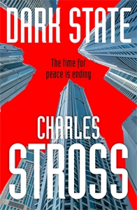 Charles Stross: Dark State: Empire Games Book Two