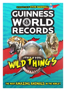 Guinness World Records: GWR 2019 Amazing Animals : Wild Things