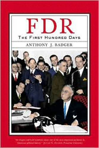 Anthony J. Badger: FDR: The First Hundred Days