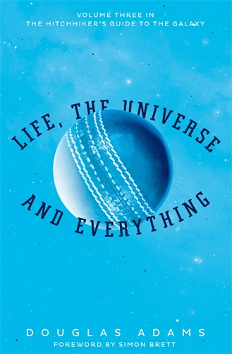 Douglas Adams: Life, the Universe and Everything: Hitchhiker's Guide to the Galaxy Book 3