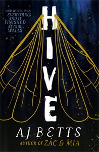 A. J. Betts: Hive: The Vault Book 1