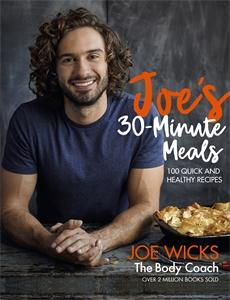 Joe Wicks: Joe's 30 Minute Meals