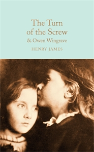 Henry James: The Turn of the Screw and Owen Wingrave