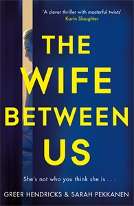 Sarah Pekkanen: The Wife Between Us