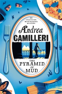 Andrea Camilleri: The Pyramid of Mud: An Inspector Montalbano Novel 22