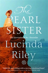 Lucinda Riley: The Pearl Sister: The Seven Sisters Book 4