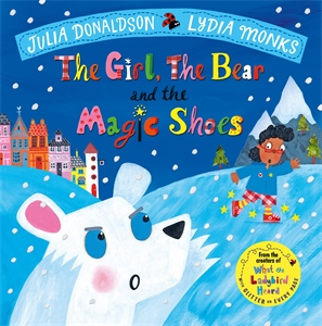 Julia Donaldson: The Girl, the Bear and the Magic Shoes