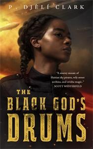 P. Djèlí Clark: The Black God's Drums