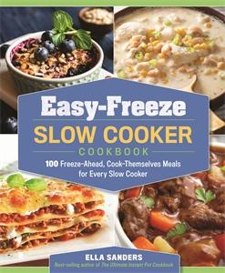 Ella Sanders: Easy-Freeze Slow Cooker Cookbook