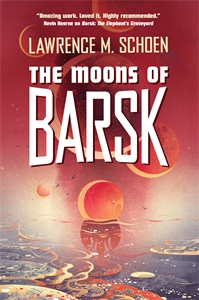 Lawrence M. Schoen: The Moons of Barsk