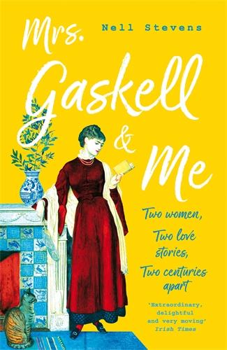 Nell Stevens: Mrs Gaskell & Me