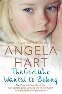 Angela Hart: The Girl Who Wanted to Belong: Angela Hart Book 5