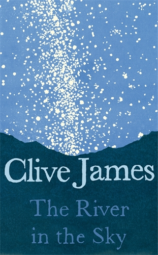 Clive James: The River in the Sky