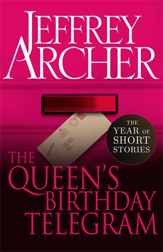 Jeffrey Archer: The Queen's Birthday Telegram