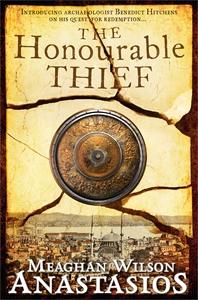 Meaghan Wilson Anastasios: The Honourable Thief: A Benedict Hitchens Novel 1