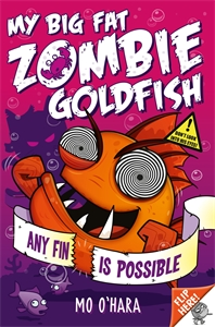 My Big Fat Zombie Goldfish: Any Fin Is Possible: Book 4