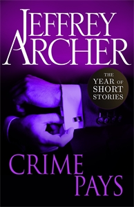 Jeffrey Archer: Crime Pays