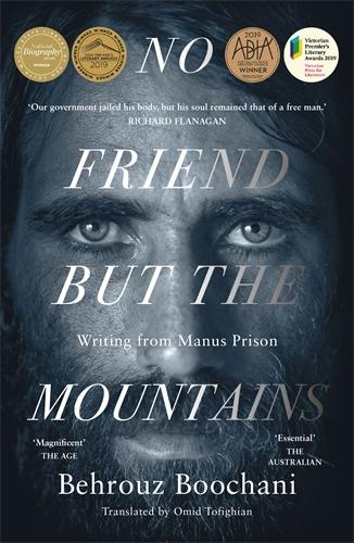 Behrouz Boochani: No Friend But the Mountains