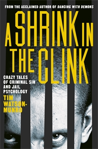 Tim Watson-Munro: A Shrink in the Clink