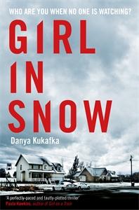 Danya Kukafka: Girl in Snow