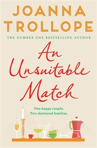 Joanna Trollope: An Unsuitable Match