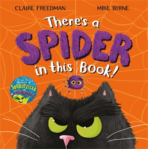Claire Freedman: There's A Spider In This Book