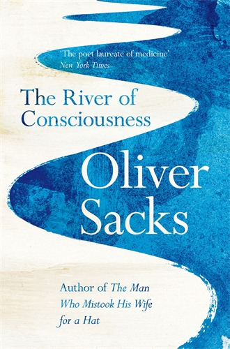 Oliver Sacks: The River of Consciousness