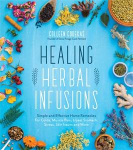 Colleen Codekas: Healing Herbal Infusions
