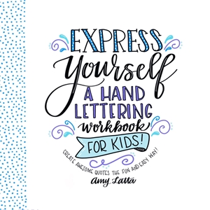 Express Yourself: A Hand Lettering Workbook for Kids