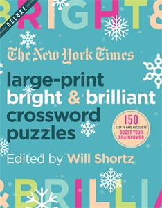 The New York Times: The New York Times Large-Print Bright & Brilliant Crossword Puzzles : 150 Easy to Hard Puzzles to Boost Your Brainpower