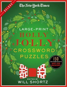 The New York Times: The New York Times Large-Print Holly Jolly Crossword Puzzles : 150 Easy to Hard Puzzles to Boost Your Brainpower